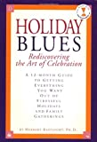 Holiday Blues: Rediscovering The Art Of Celebration