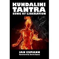 Kundalini Tantra: Song of Liberation