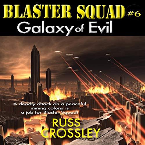 Blaster Squad #6: Galaxy of Evil
