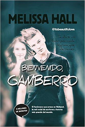 Bienvenido, Gamberro (Literatura juvenil): Amazon.es: Melissa Hall: Libros