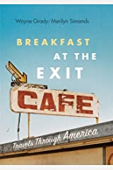 Breakfast at the Exit Cafe: Travels Through America Kindle Edition