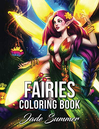 Fairies Coloring Book: An Adult Coloring Book with Beautiful Fantasy Women, Cute Magical Animals, and Relaxing Forest Scenes