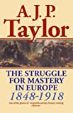 Book cover for The Struggle for Mastery in Europe: 1848-1918