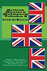 British Mystery Multipacks Vol. 6 - British Spy Mysteries: The 39 Steps, The Riddle of the Sands, Bulldog Drummond, Passenger from Calais, The Czar's Spy + 2 sequels to The 39 Steps  (Illustrated)