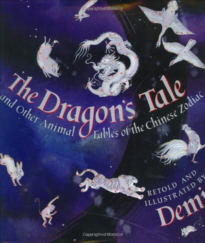 the-dragon-s-tale-and-other-animal-fables-of-the-chinese-zodiac