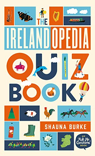 The Irelandopedia Quiz Book: An `Ask Me Questions' Book