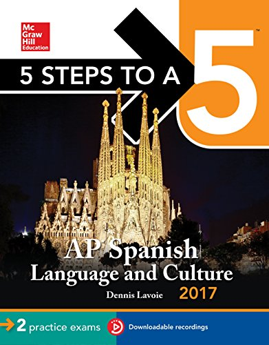 5 Steps to a 5 AP Spanish Language Culture 2017 (McGraw-Hill 5 Steps to A 5)