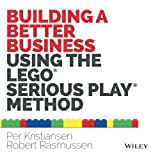 Building a Better Business Using the Lego SeriousPlay Method