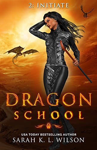 Dragon School: Initiate by [Wilson, Sarah K. L.]