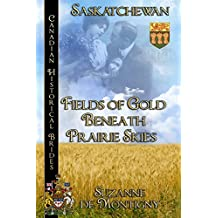 Fields of Gold Beneath Prairie Skies (Canadian Historical Brides Book 6)