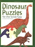 Dinosaur Puzzles for the Scroll Saw, Judy Peterson and Dave Peterson, 1565231848