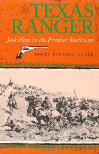 Texas Ranger: Jack Hays in the Frontier Southwest (Centennial Series of the Association of Former Students, Texas A&M University)