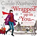 Wrapped Up In You Audiobook by Carole Matthews Narrated by Clare Corbett