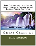 The Cruise of the Snark (Masterpiece Collection) Large Print Edition, Jack London, 1493572326