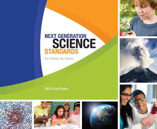 By NGSS Lead States - Next Generation Science Standards: For States, By States (Spi) (7/30/13)