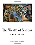 Image of The Wealth of Nations (Classic Economics - The Wealth of Nations)