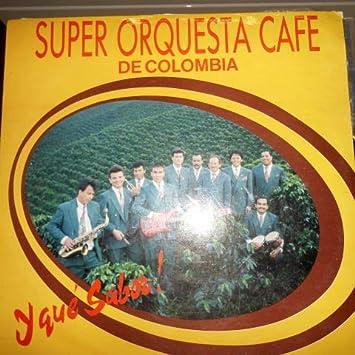 Amazon.com: Y Que Sabor¡ Super Orquesta Cafe de Colombia ...