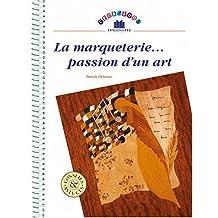 La Marqueterie, Passion d'un Art