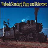 Wabash Standard Plans and Reference, Donald J. Heimburger, 0911581278