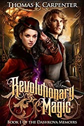 Revolutionary Magic (The Dashkova Memoirs Book 1)