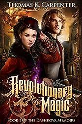 Revolutionary Magic (The Dashkova Memoirs Book 1) (English Edition)