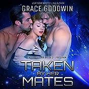 Taken by Her Mates: Interstellar Brides, Book 4   Grace Goodwin
