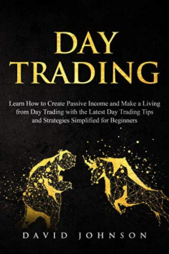 51ElYke%2BO0L - Day Trading: Learn How to Create Passive Income and Make a Living from Day Trading with the Latest Day Trading Tips and Strategies Simplified for Beginners (Online Trading)
