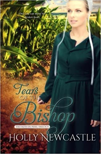 Book Tears of the Bishop (The Faith in Peril Trilogy) (Volume 2) by Holly Newcastle (2014-05-09)