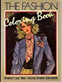 img - for The Fashion Coloring Book by Tate, Sharon Lee, Edwards, Mona Shafer (1984) Paperback book / textbook / text book