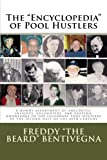 """The """"Encyclopedia"""" of Pool Hustlers: A rowdy assortment of anecdotes, insights, encounters, and esoteric knowledge of the legendary pool hustlers of the second half of the 20th century"""