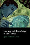 """Ayelet Hoffmann Libson, """"Law and Self-Knowledge in the Talmud"""" (Cambridge UP, 2018)"""