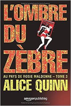 L'Ombre du zèbre (Au pays de Rosie Maldonne)