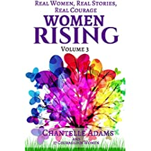 Women Rising Volume III: Real Women, Real Stories, Real Courage