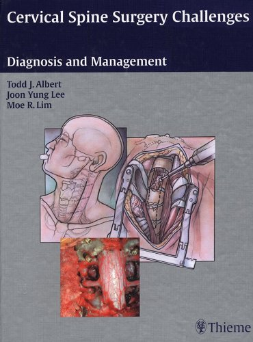 Cervical Spine Surgery Challenges Diagnosis and Management (1st 2008) [Albert, Lee & Lim]
