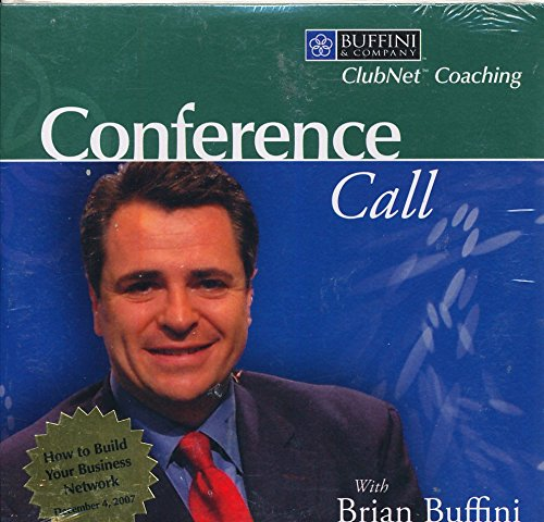 Read Online Conference Call With Brian Buffini: How to Build Your Business Network December 4, 2007 (Buffini & Company. ClubNet Coaching) pdf epub