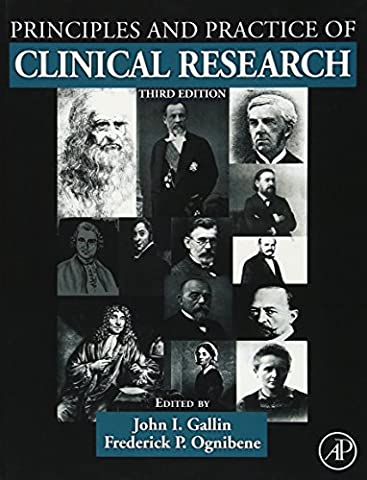 Principles and Practice of Clinical Research, Third Edition (Clinical Research In Practice)