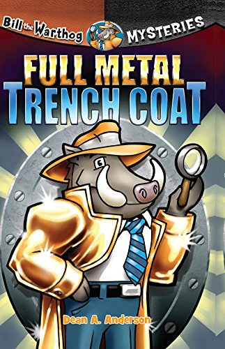 - Full Metal Trench Coat (Bill the Warthog Mysteries)
