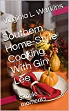 Southern Home-Style Cooking With Gin Lee: Simple moments