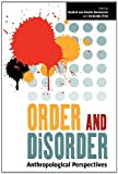 Order and Disorder: Anthropological Perspectives, Keebet von Benda-Beckmann, Fernanda Pirie, 0857451480