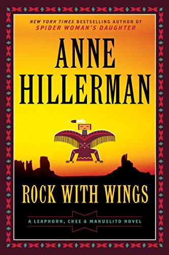 Rock with Wings: A Leaphorn, Chee & Manuelito Novel (A Leaphorn and Chee Novel Book 20)