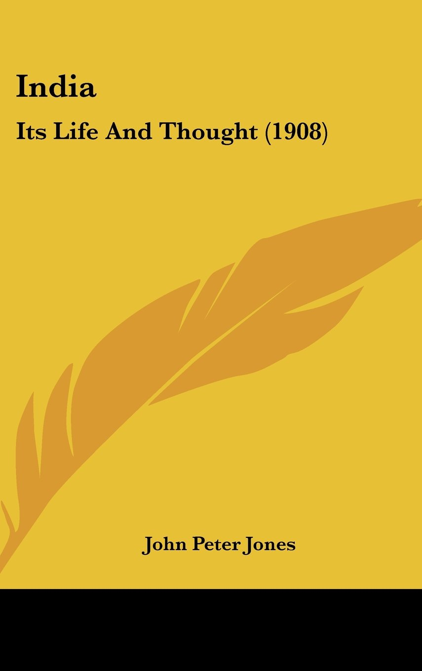 India: Its Life And Thought (1908) PDF