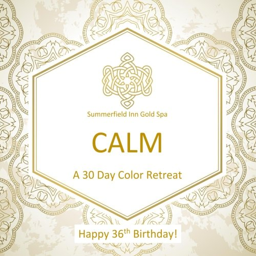 Download Happy 36th Birthday! CALM A 30 Day Color Retreat: 36th Birthday Gifts for Women in all Departments; 36th Birthday Gifts for Her in al; 36th Birthday ... Supplies in al; 36t Birthday Balloons in al pdf