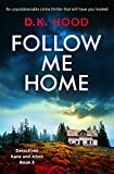 #5: Follow Me Home: An unputdownable crime thriller that will have you hooked (Detectives Kane and Alton Book 3)