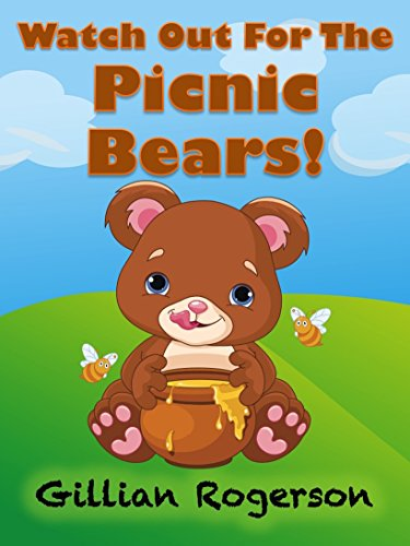 Children's Book - Watch Out For The Picnic Bears! (Bedtime Story, Early Reader, Picture Book)