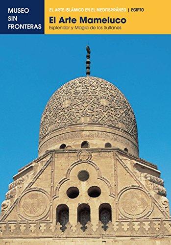 Descargar Libro El Arte Mameluco. Esplendor Y Magía De Los Sultanes: 1 Salah El-behnasi