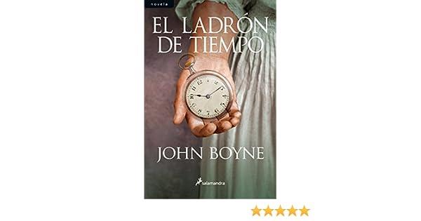 El ladrón de tiempo/ The Thief Of Time (Spanish Edition): John Boyne: 9788498383591: Amazon.com: Books