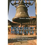 Buddhist Himalaya: Travels and Studies in quest of the origins and nature of Tibetan Religion by David Snellgrove (2012-10-16)
