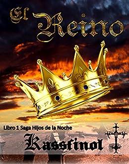 El Reino (Hijos de la Noche nº 1) (Spanish Edition) by [kassfinol]