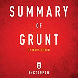 Summary of Grunt: by Mary Roach | Includes Analysis