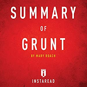 Summary of Grunt: by Mary Roach | Includes Analysis Audiobook